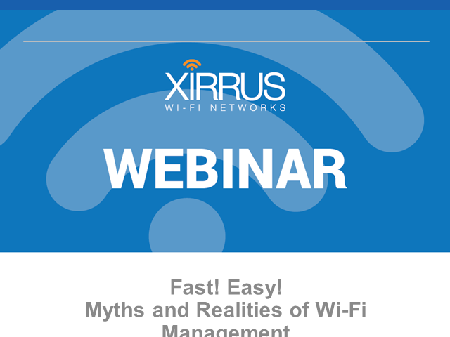 Easy! Fast! Myths and Realities of Wi-Fi Management