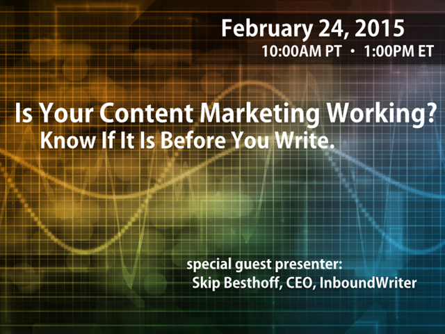 Is Your Content Marketing Working? Know If It Is Before You Write.