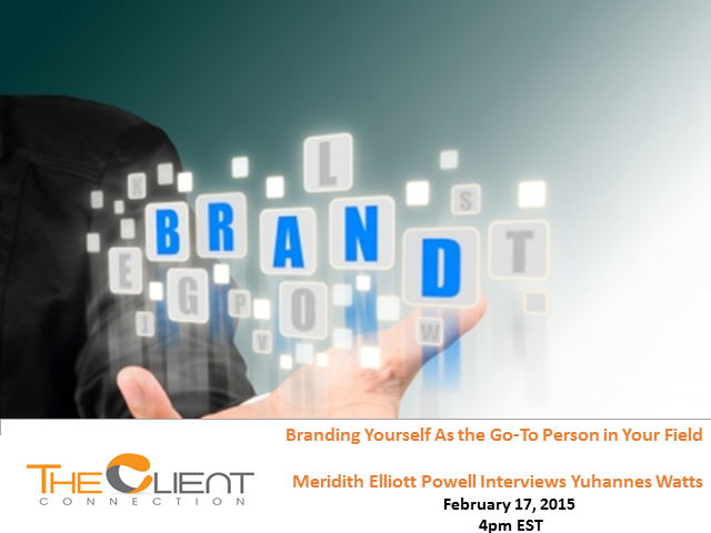 Branding Yourself As The Go-To Person In Your Field