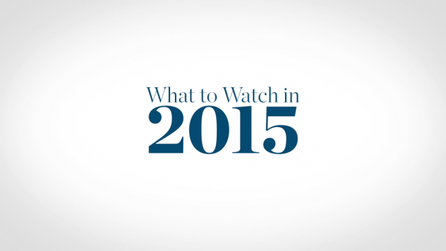 What to Watch in 2015
