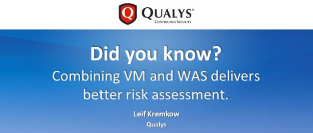 Did you know? Combining VM and WAS delivers better risk assessment.