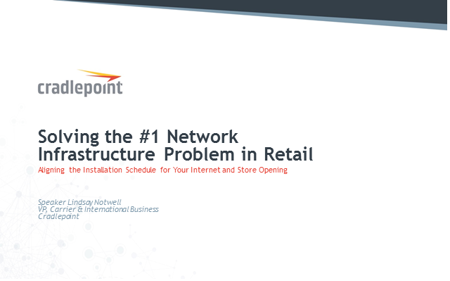 Solving the #1 Network Infrastructure Problem for Retail