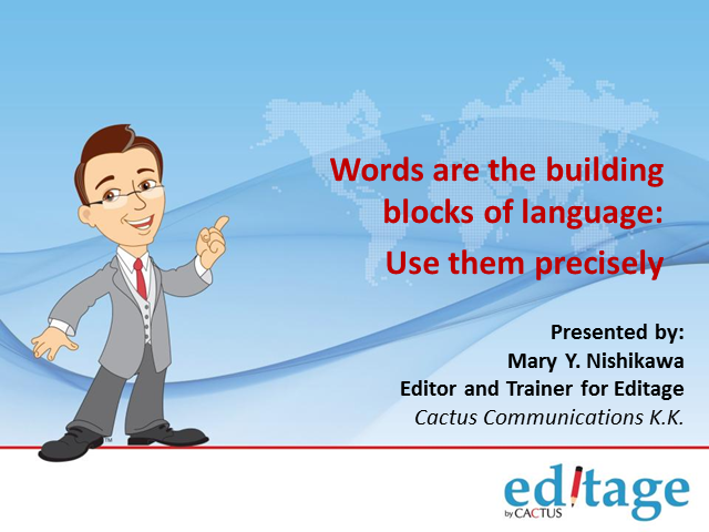 Words are the building blocks of language: Use them precisely