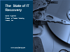 The State of IT Recovery: Research Findings