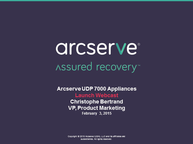 Radically Simple. Totally Comprehensive: Introducing the Arcserve Appliance