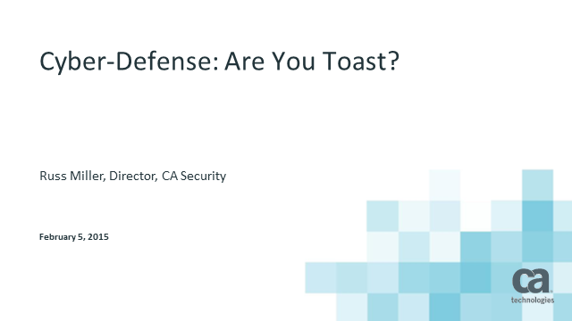 Cyber-Defense: Are you Toast?