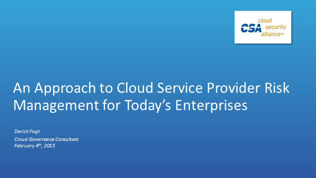 An Approach to Cloud Service Provider Risk Management for Today's Enterprises