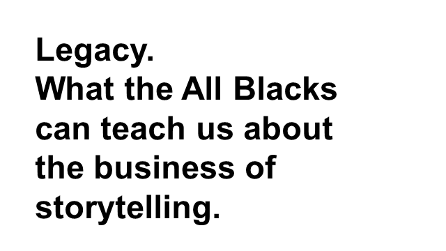 What the All Blacks Can Teach Us About the Business of Storytelling