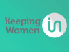 Keeping Women In - Part 1