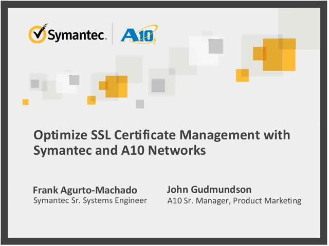 Optimize SSL Certificate Management with Symantec and A10 Networks