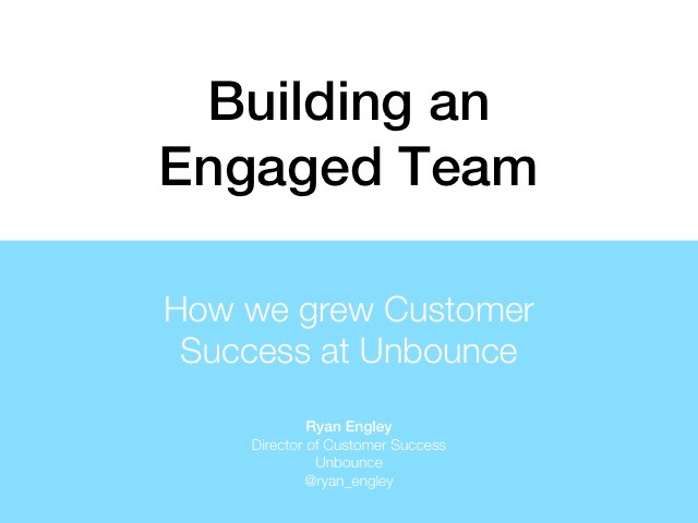 Building an Engaged Team: How We Grew Customer Success at Unbounce
