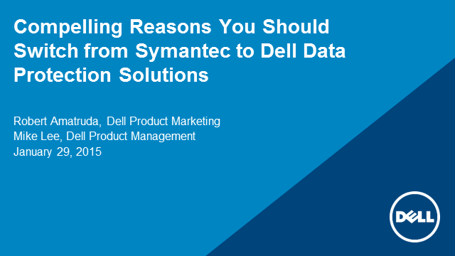 Compelling Reasons for Switching from Symantec to Dell