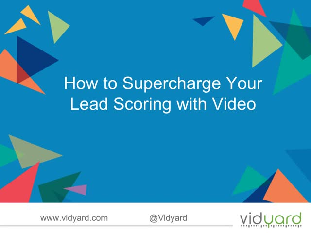 How to Supercharge Your Lead Scoring with Video