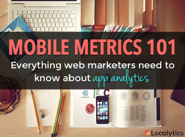 Mobile Metrics 101: Everything Web Marketers Need to Know About App Analytics