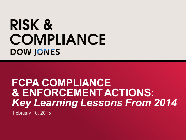 FCPA COMPLIANCE & ENFORCEMENT ACTIONS: Key Learning Lessons From 2014