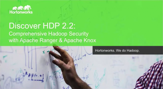 Discover HDP 2.2: Comprehensive Hadoop Security with Apache Ranger and Apache Kn