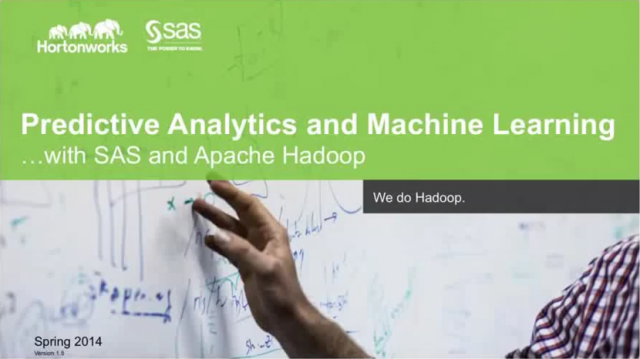 Predictive Analytics and Machine Learning with SAS and Apache Hadoop