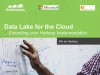 Data Lake for the Cloud: Extending your Hadoop Implementation