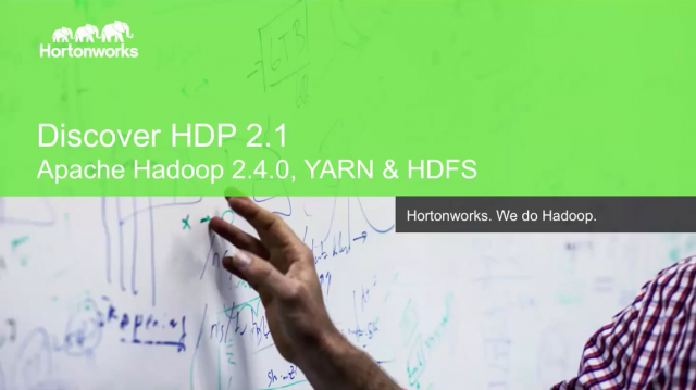 Discover HDP 2.1: Apache Hadoop 2.4.0, YARN and HDFS