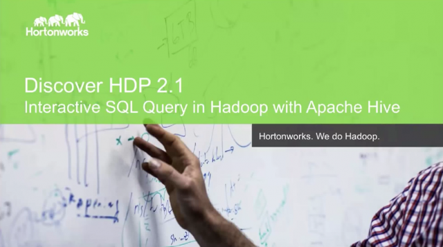 Discover HDP 2.1: Interactive SQL Query in Hadoop with Apache Hive