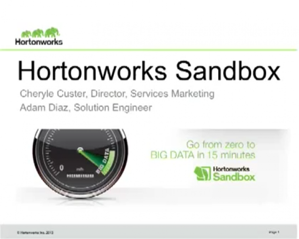 Go From Zero to Big Data in 15 Minutes with The Hortonworks Sandbox