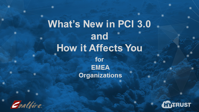 What's New in PCI 3.0 and How it Affects You -  for Organizations in EMEA