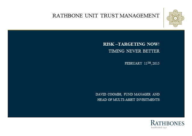 Risk- Targeting now! - timing never better