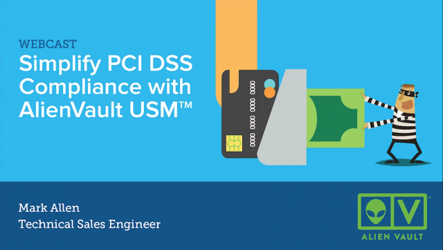 Simplify PCI DSS Compliance with AlienVault USM