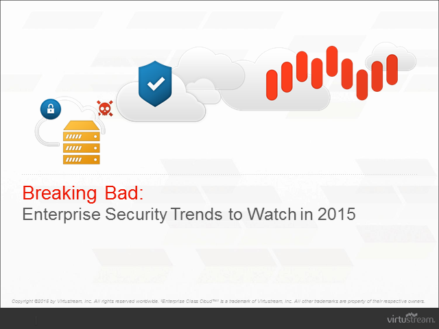 Breaking Bad: Enterprise Security Trends To Watch For In 2015