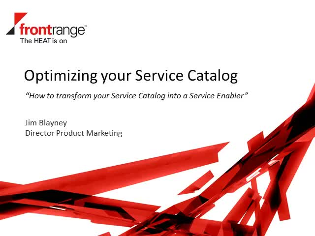 Optimizing your Service Catalog: Transform your SC into a Service Enabler