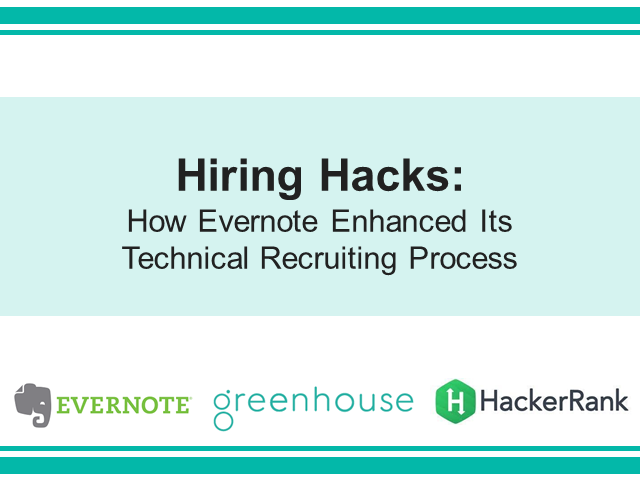 Hiring Hacks: How Evernote Enhanced Its Technical Recruiting Process