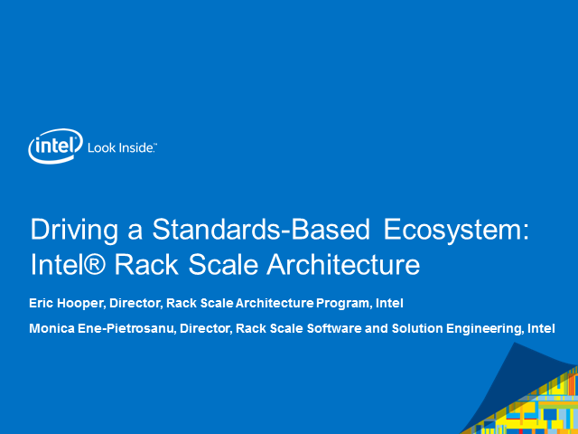 Driving a Standards Based Ecosystem: Intel Rack Scale Architecture