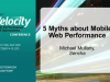 5 Myths About Mobile Web Performance