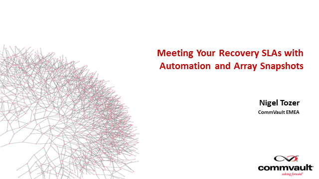 Meet Your Recovery SLA's with Automation & Array Snapshots