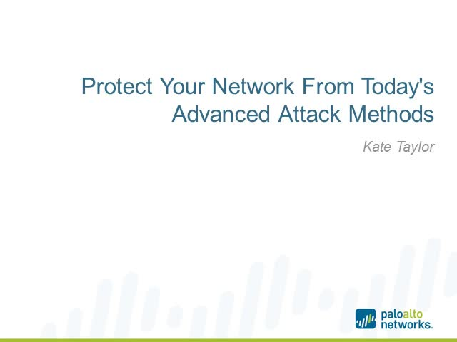 Protect Your Network From Today's Advanced Attack Methods