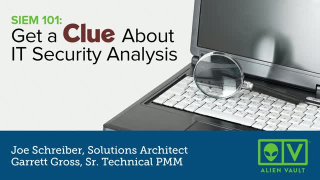 Get a Clue About IT Security Analysis - SIEM 101