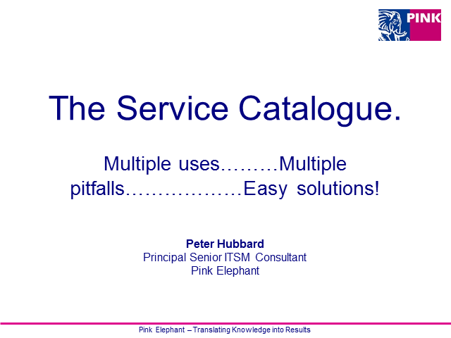 The Service Catalogue. Multiple uses, multiple pitfalls, easy solutions!