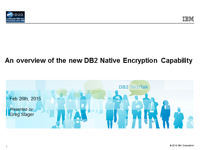 An Overview of the New DB2 Native Encryption Capability