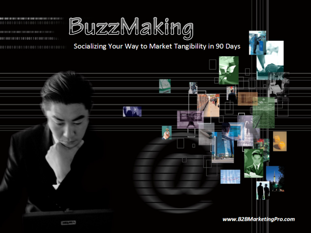 BuzzMaking: Socializing Your Way to Market Tangibility in 90 Days