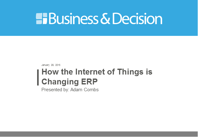 How the Internet of Things is Changing ERP - Are you ready?
