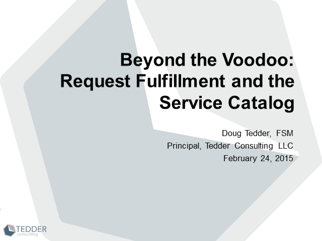 Beyond the Voodoo – Request Fulfillment and the Service Catalog