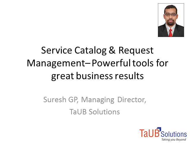 Service Catalog & Request Management- Powerful tools for great business results