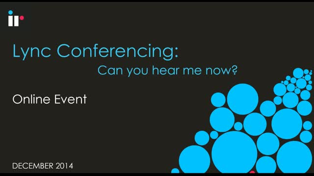 "Lync Conferencing - ""Can you hear me now?"""