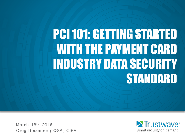 PCI 101: Getting Started with the Payment Card Industry Data Security Standard