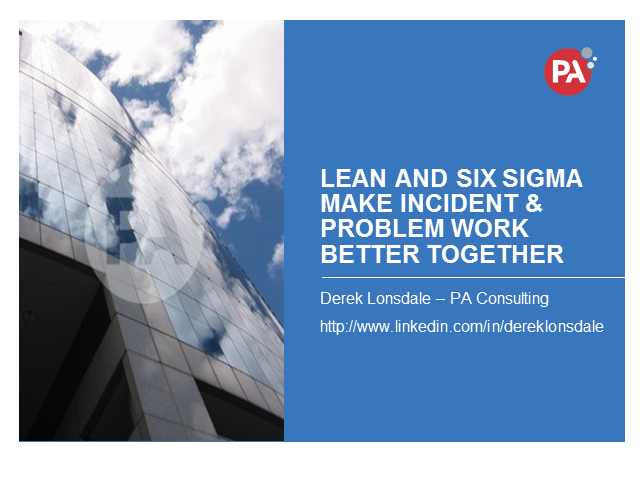 Using Lean and Six Sigma to Make Incident Management Work Better Together