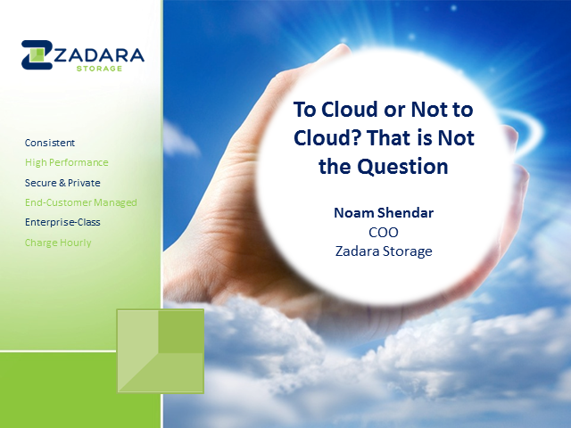 To Cloud or Not to Cloud? That is Not the Question.