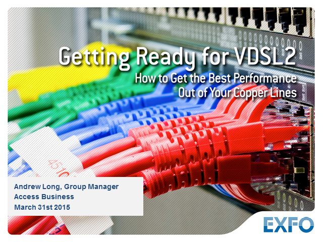 Getting Ready for VDSL2-How to get the Best Performance out of your Copper lines