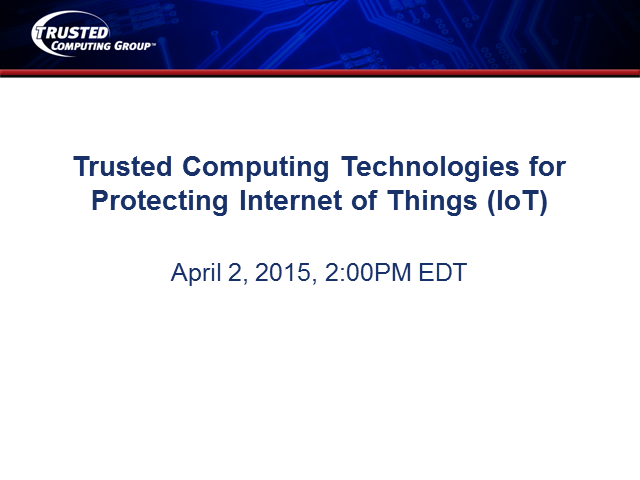 TCG Technologies for Protecting Internet of Things (IoT) Against Attacks