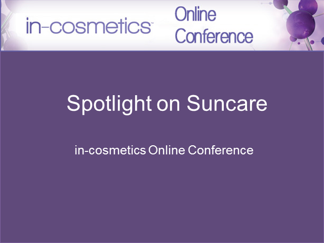 The in-cosmetics Online Conference - Spotlight on Suncare