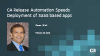 CA Release Automation Speeds Deployment of SaaS-based Applications